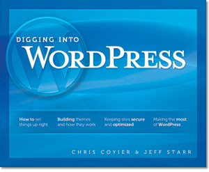 Jeff Starr, Star Behind 'Digging into WordPress' Interviewed and Giveaway