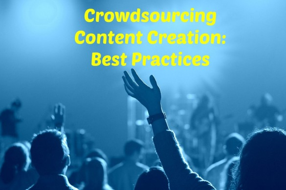 Crowdsourcing Content Creation: Best Practices