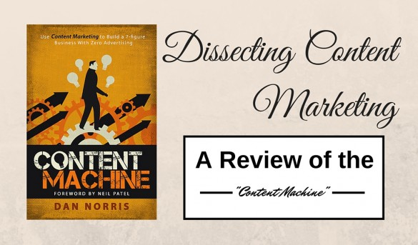 "Dissecting Content Marketing: A Review of the ""Content Machine"" E-Book"