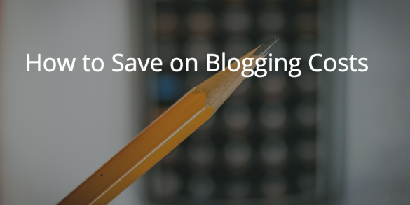 save money on blogging