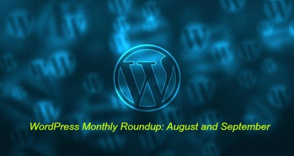 WordPress Monthly Roundup: August and September