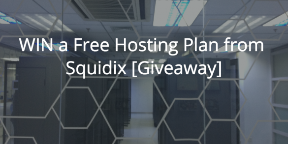 WIN a Free Hosting Plan from Squidix [Giveaway]