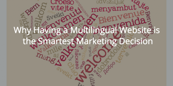 Why Having a Multilingual Website is the Smartest Marketing Decision