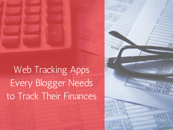 6 Web Tracking Apps Every Blogger Needs to Track Their Finances