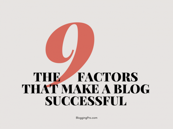 The 9 Factors That Make a Blog Successful