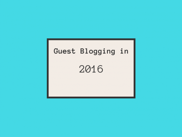 Guest Blogging in 2016 – What You Need To Know