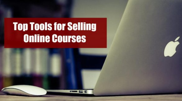 Top Tools for Selling Online Courses