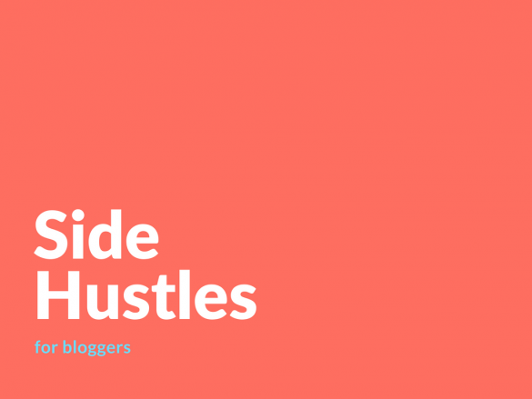 Supplement Your Blogging Income With These Easy Side Hustles