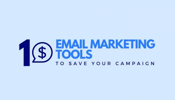 10 Email Marketing Tools That Can Save Your Campaign