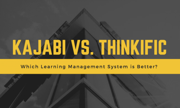 Kajabi vs. Thinkific: Which Learning Management System is Better?