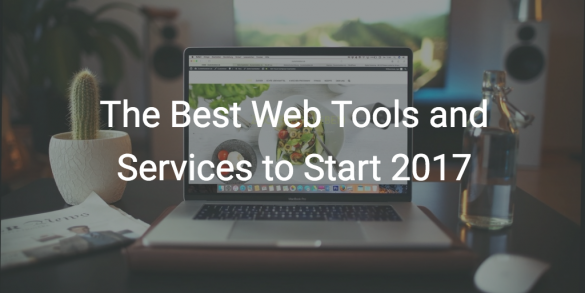 The Best Web Tools and Services to Start 2017