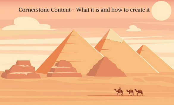 What is Cornerstone Content And Why It's Important