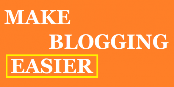 make blogging easier