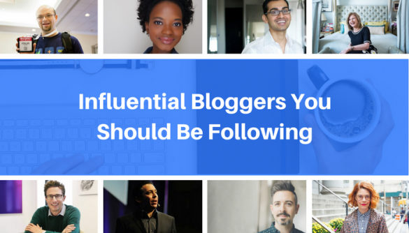 20 of the Most Influential Bloggers You Should Be Following