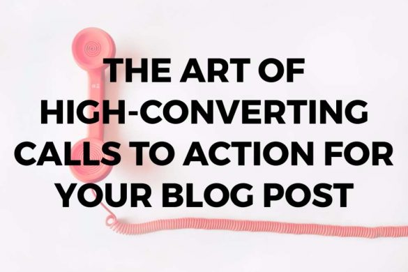 The Art of High-Converting Call to Action Buttons for Your Blog