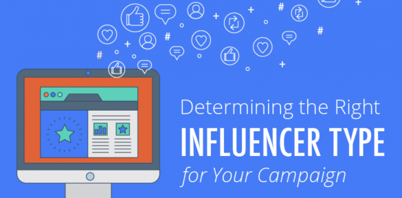How to Determine the Right Type of Influencer for Your Marketing Campaign
