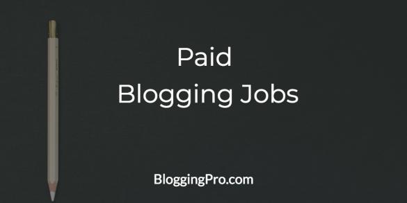 BloggingPro Job Board Highlights, February 19, 2018