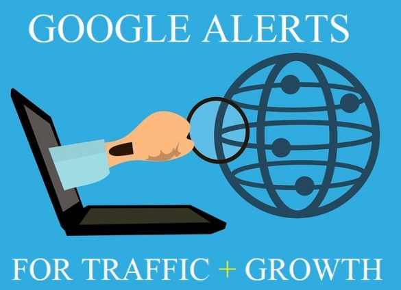 Google Alerts for Traffic and Blog Growth