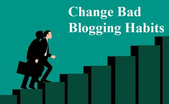 change your bad blogging habits